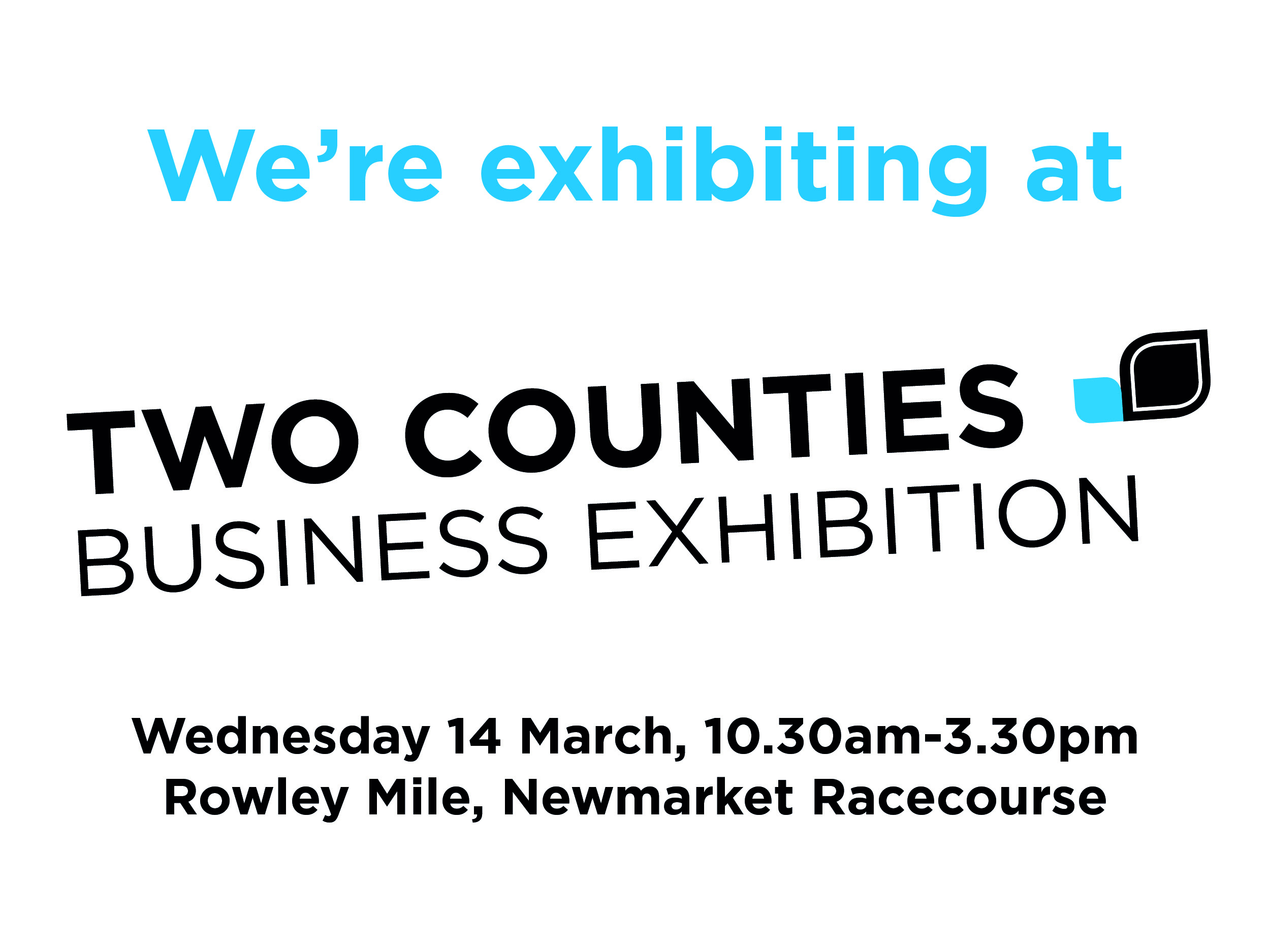 We will be exhibiting at the exhibition on the 14th of March...
